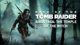 Rise of the Tomb Raider - Baba Yaga: The Temple of the Witch DLC