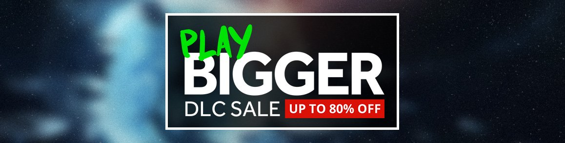 Play Bigger - DLC Sale