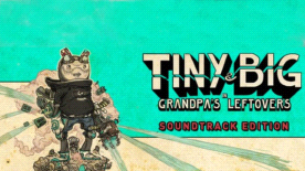 Tiny & Big: Grandpa's Leftovers Soundtrack Edition