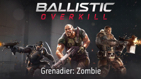Ballistic Overkill - Grenadier: Zombie