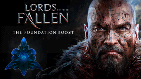 Lords of the Fallen - Foundation Boost