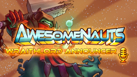Awesomenauts: Wraithlord Scoop Announcer