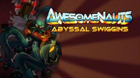 Awesomenauts - Abyssal Swiggin