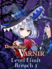 Dragon Star Varnir - Level Limit Breach 3