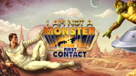 I am not a Monster: First Contaact