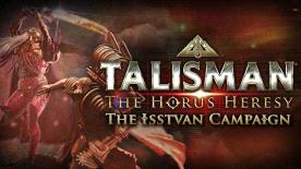 Talisman: The Horus Heresy - Isstvan Campaign