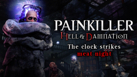 Painkiller: Hell & Damnation - The Clock Strikes Meat Night DLC