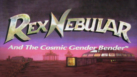Rex Nebular & The Cosmic Gender Bender