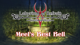 Labyrinth of Refrain: Coven of Dusk – Meel's Best Bell