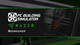 PC Building Simulator - Razer Workshop