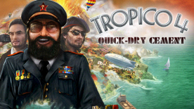Tropico 4: Quick-Dry-Cement