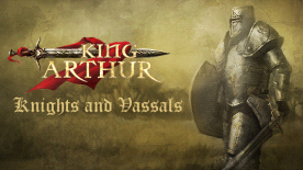 King Arthur - Knights and Vassals DLC