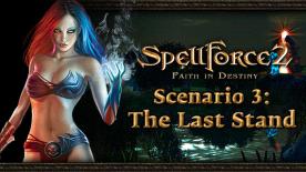SpellForce 2: Faith in Destiny Scenario 3 - The Last Stand