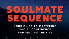 Super Seducer 2 - Book: Soulmate Sequence, Your Guide to Social Confidence and Finding the One