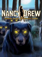 Nancy Drew: Ghost Dogs of Moon Lake