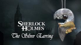 Sherlock Holmes The Secret of the Silver Earring