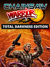 Chainsaw Warrior Total Darkness Edition