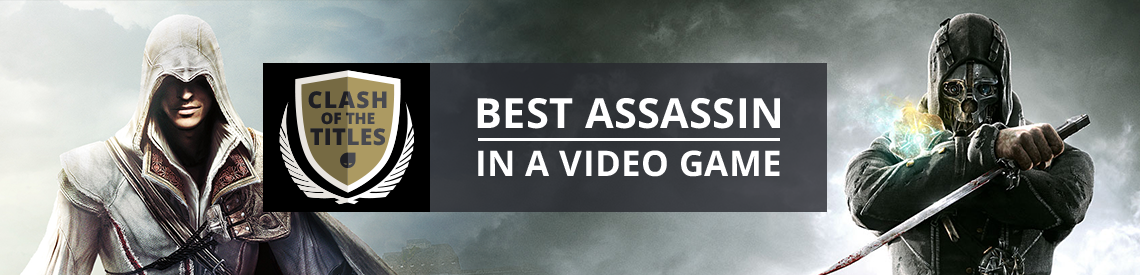 Clash of the titles | Best Assassin in a Video Game