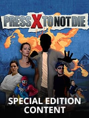 Press X To Not Die - Special Edition Content