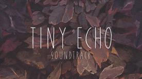 Tiny Echo Soundtrack