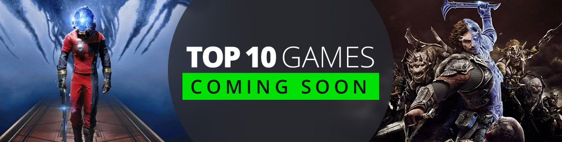 Top 10 Games Coming Soon