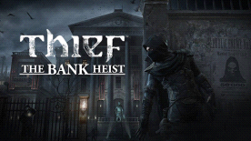 THIEF: The Bank Heist DLC