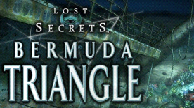 Lost Secrets: The Bermuda Triangle