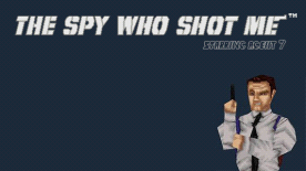 The spy who shot me