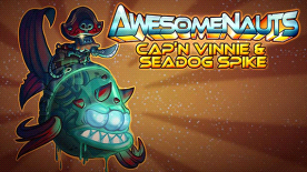 Awesomenauts - Cap'n Vinnie and Seadog Spike DLC