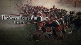 The Seven Years War (1756 - 1763)