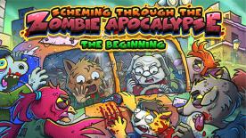 Scheming Through The Zombie Apocalypse: The Beginning