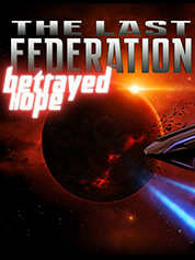 The Last Federation: Betrayed Hope