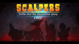 SCALPERS: Turtle & the Moonshine Gang - 4 Pack
