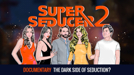 Super Seducer 2 - Documentary: The Dark Side of Seduction?