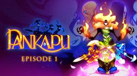Pankapu: Episode 1
