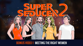 Super Seducer 2 - Bonus Video 1: Meeting the Right Women