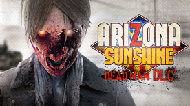 Arizona Sunshine - Dead Man DLC