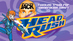 YOU DON'T KNOW JACK HEADRUSH