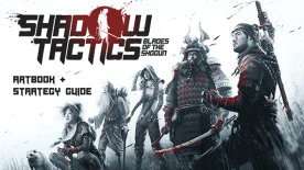 Shadow Tactics: Blades of the Shogun – Artbook & Strategy Guide
