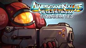 Awesomenauts - Titanium Ted