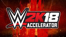WWE 2K18: Accelerator Pack
