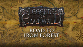 Legend of Eisenwald: Road to Iron Forest