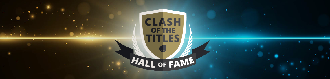 Clash of the titles | Hall of Fame