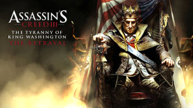 Assassin's Creed III: The Tyranny of King Washington - The Betrayal