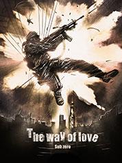 The Way Of Love: Sub Zero