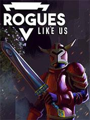 Rogues Like Us