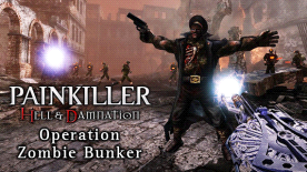Painkiller: Hell & Damnation - Operation Zombie Bunker DLC