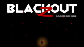 Blackout Z: Slaughterhouse Edition
