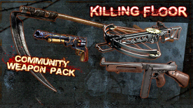 Killing Floor: Community Weapon Pack