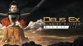 Deus Ex: Mankind Divided™ DLC - A Criminal Past